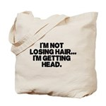 Im Not Losing Hair Tote Bag