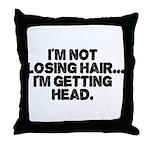 Im Not Losing Hair Throw Pillow
