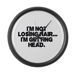 Im Not Losing Hair Large Wall Clock