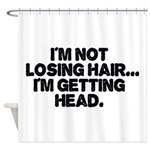Im Not Losing Hair Shower Curtain