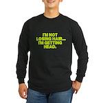 Im Not Losing Hair Long Sleeve T-Shirt