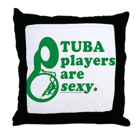 Tuba Players are Sexy Throw Pillow