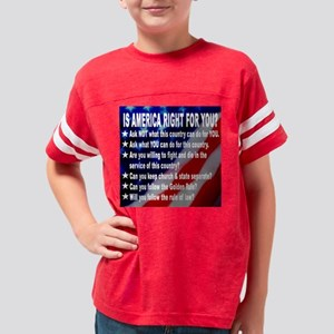 IS AMERICA RIGHT FOR YOU pill Youth Football Shirt