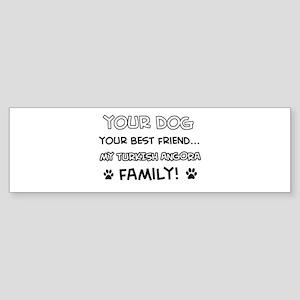 My turkish angora Cat is Family Sticker (Bumper)