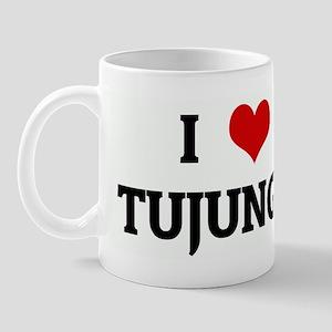 I Love TUJUNGA Mug