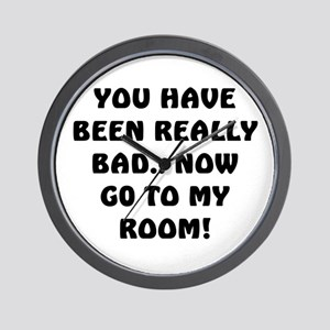U HAVE BEEN REALLY BAD..4 Wall Clock