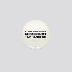 tap created equal designs Mini Button