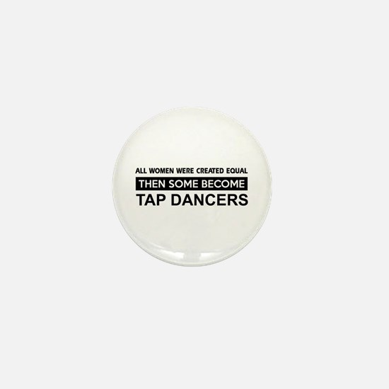 tap created equal designs Mini Button (10 pack)