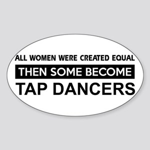 tap created equal designs Sticker (Oval)