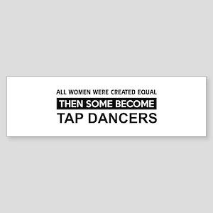 tap created equal designs Sticker (Bumper)