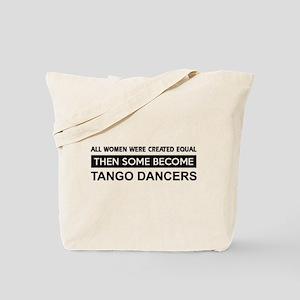 tango created equal designs Tote Bag