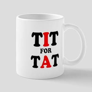 TIT FOR TAT Mugs