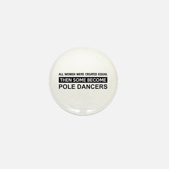 pole created equal designs Mini Button