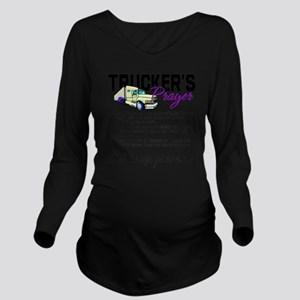 Trucker's Prayer Long Sleeve Maternity T-Shirt