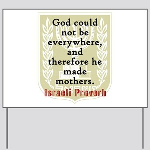 God Could Not Be Everywhere - Israeli Proverb Yard