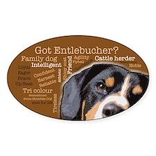 Got Entlebucher? Woof Cloud Sticker (Oval)