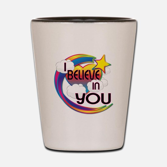 I Believe In You Cute Believer Design Shot Glass