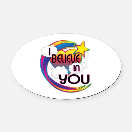 I Believe In You Cute Believer Design Oval Car Mag
