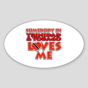 Somebody in Trinidad and Tobago. Loves me Sticker