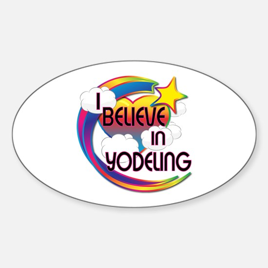 I Believe In Yodeling Cute Believer Design Decal