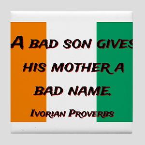 A Bad Son - Ivorian Proverb Tile Coaster