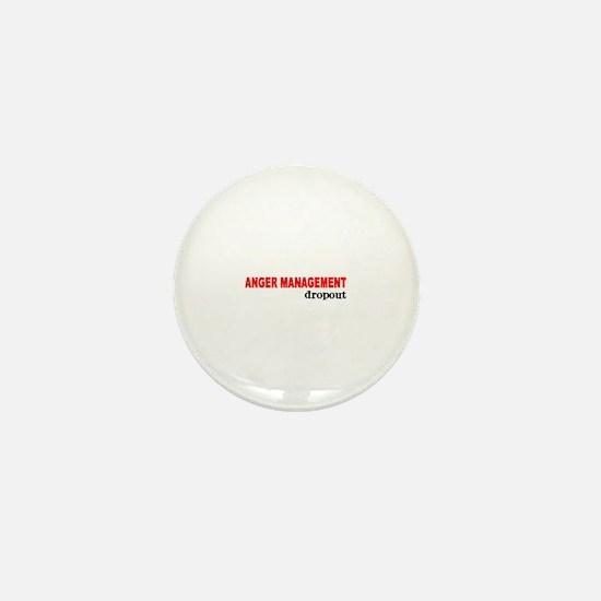 ANGER MANAGEMENT DROPOUT Mini Button
