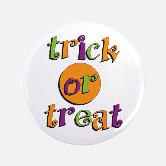 """Trick or Treat 2 3.5"""" Button"""