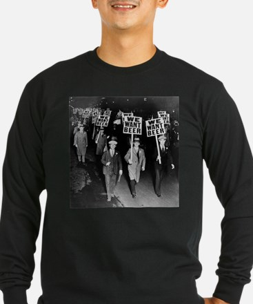We Want Beer! Protest Long Sleeve T-Shirt