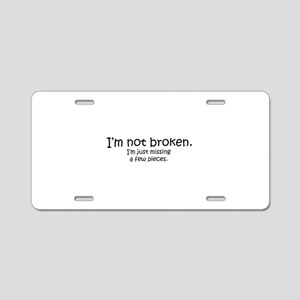 Not Broken - Dark Writing Aluminum License Plate