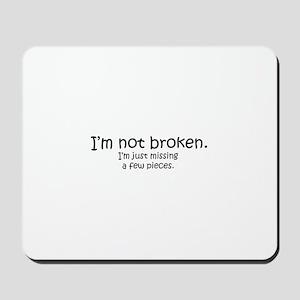 Not Broken - Dark Writing Mousepad