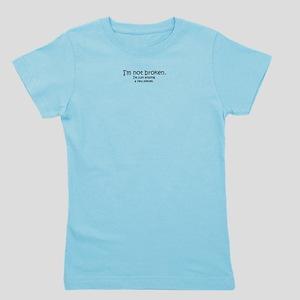 Not Broken - Dark Writing T-Shirt