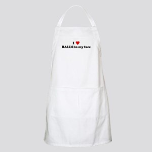 I Love BALLS in my face BBQ Apron