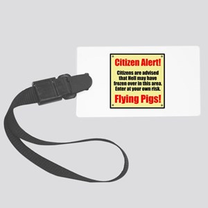 Citizen Alert! Flying Pigs! Large Luggage Tag