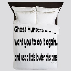 Ghost Hunters Do It Louder Queen Duvet