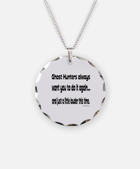 Ghost Hunters Do It Louder Necklace
