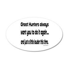 Ghost Hunters Do It Louder Wall Decal