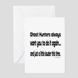 Ghost Hunters Do It Louder Greeting Card