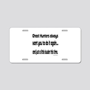 Ghost Hunters Do It Louder Aluminum License Plate
