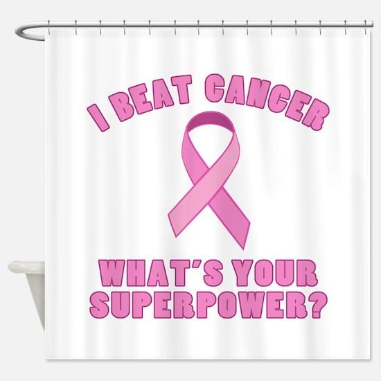 I Beat Cancer Superpower Shower Curtain