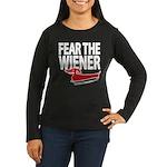 Fear the Wiener Women's Long Sleeve Dark T-Shirt