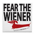 Fear the Wiener Tile Coaster