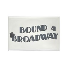 Bound 4 Broadway Rectangle Magnet