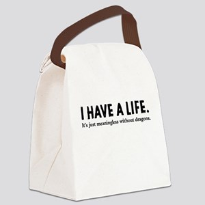 I Have A Life Canvas Lunch Bag
