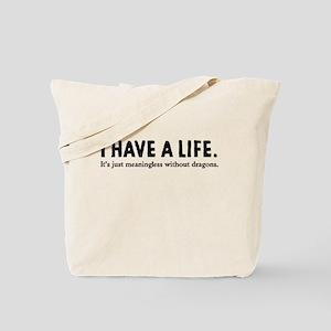 I Have A Life Tote Bag