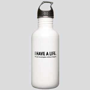I Have A Life Stainless Water Bottle 1.0L