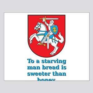 To A Starving Man - Lithuanian Proverb Small Poste