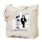 Don't Have Time To Teach Tote Bag