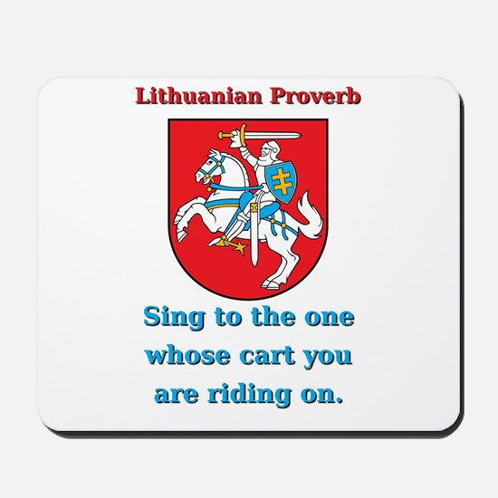 Sing To The One - Lithuanian Proverb Mousepad