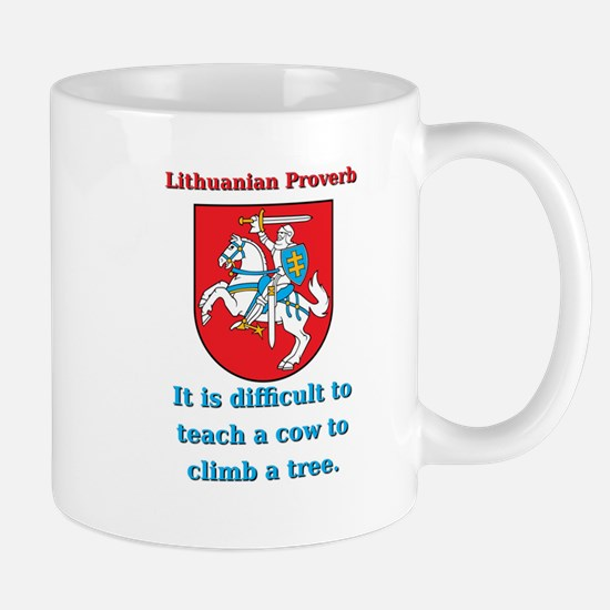 It Is Diffucult To Teach - Lithuanian Proverb Mug