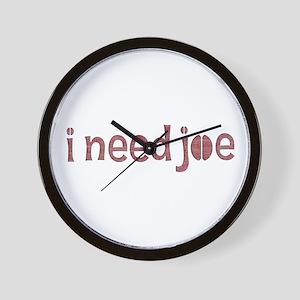 I Need Joe Wall Clock